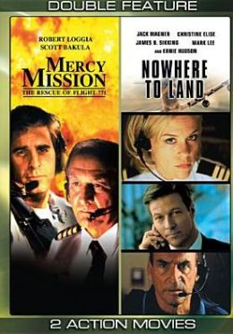 Mercy Mission/Nowhere to Land