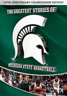 The Greatest Stories of Michigan State Basketball