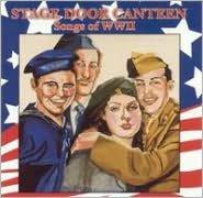 Stage Door Canteen: The Songs of World War II