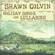 CD Cover Image. Title: Holiday Songs and Lullabies, Artist: Shawn Colvin