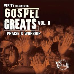 Gospel Greats, Vol. 6: Praise and Worship
