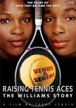 Raising Tennis Aces: The Williams Story