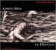 Luna Pearl Woolf: Après Moi, Le Déluge