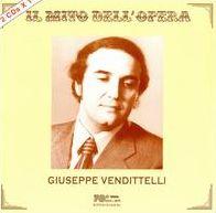 Il Mito dell'Opera: Giuseppe Vendittelli