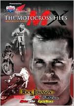 The Motocross Files: Rick Johnson
