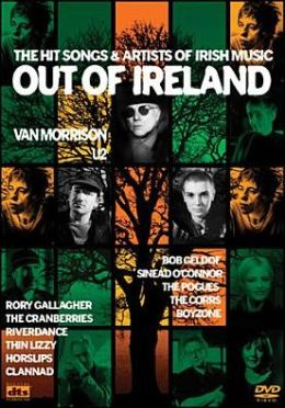 Out of Ireland: The Hit Songs & Artists of Irish Music