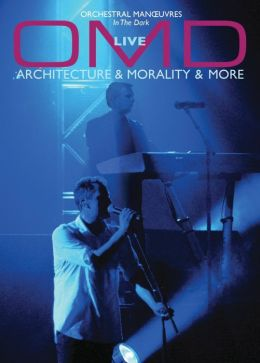 OMD: Live - Architecture & Morality & More
