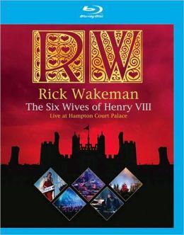 Rick Wakeman: The Six Wives of Henry VIII - Live at Hampton Court Palace