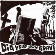 Dig Your Own Grave [EP]