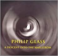 Philip Glass: A Descent into the Maelström