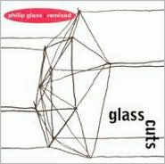 Glass Cuts: Philip Glass Remixed