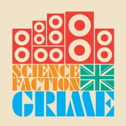 Science Faction: Grime