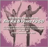 100 Hot Rhythm & Blues Tunes from...the R&B Years 1950