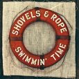 CD Cover Image. Title: Swimmin' Time [LP], Artist: Shovels & Rope