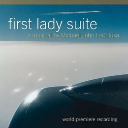 First Lady Suite: A Musical By Michael John La Chiusa