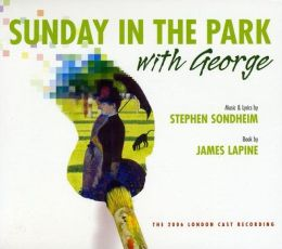 Sunday in the Park with George [2006 London Revival Cast Recording]