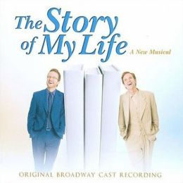 The Story of My Life [Original Broadway Cast]