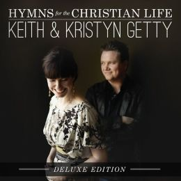 Hymns for the Christian Life [Deluxe]