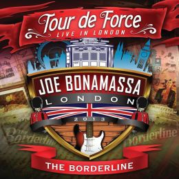 Joe Bonamassa: Tour de Force - Live in London, The Borderline