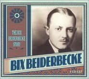 The Bix Beiderbecke Story [Proper]