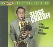 A   Proper Introduction to Serge Chaloff: The Baritone Sax Master