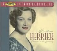 A Proper Introduction to Kathleen Ferrier: Blow the Wind Southerly