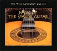 The Primo Collection: Magic of the Spanish Guitar