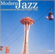 Modern Jazz: A Collection of Seattle's Finest Jazz