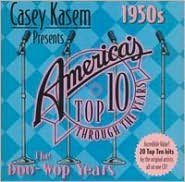 Casey Kasem Presents: America's Top Ten - The 50's Doo-Wop Years
