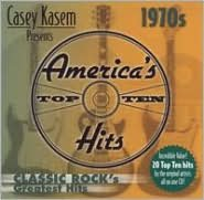 Casey Kasem Presents: America's Top Ten - The 70's Classic Rock's Greatest Hits