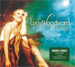 Lucy Woodward Is... Hot & Bothered [Barnes & Noble Exclusive]