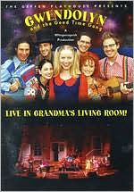 Gwendolyn and the Goodtime Gang: Live in Grandma's Living Room!