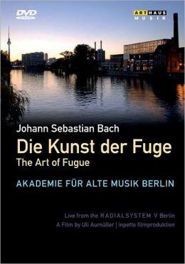 Akademie für Alte Musik Berlin: Bach - Die Kunst der Fuge