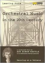 Leaving Home: Orchestral Music in the 20th Century - Dancing on a Volcano