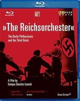 The Reichsorchester: The Berlin Philharmonic and the Third Reich