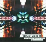 Virtual Vices II