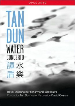 Tan Dun/Royal Stockholm Philharmonic Orchestra: Water Concerto