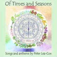 Of Times and Seasons: Songs and Anthems by Peter Lea-Cox