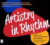 Artistry in Rhythm: Music of the Innovations Orchestra: Orchestral Works Of Stan Kenton
