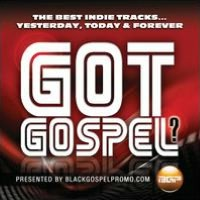 Got Gospel? The Best Indie Tracks... Yesterday, Today & Forever
