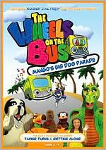 The Wheels on the Bus: Mango's Big Dog Parade