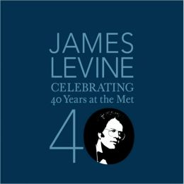 James Levine: Celebrating 40 Years at the Met