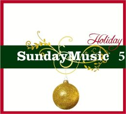 Sunday Music 5: Holiday [Barnes & Noble Exclusive]