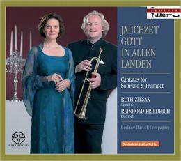 Jauchzet Gott in allen Landen: Cantatas for Soprano & Trumpet