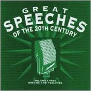 Great Speeches of 20th Century, Vol. 3: Dreams & Realities