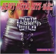 Youth Gone Wild: Heavy Metal Hits of the '80s, Vol. 1