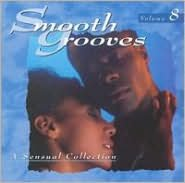 Smooth Grooves: A Sensual Collection, Vol. 8