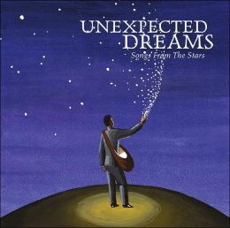 Unexpected Dreams: Songs from the Stars