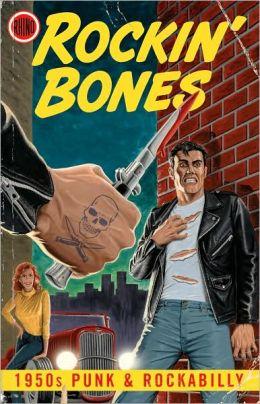 Rockin' Bones: 1950s Punk and Rockabilly
