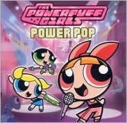 The Powerpuff Girls: Power Pop